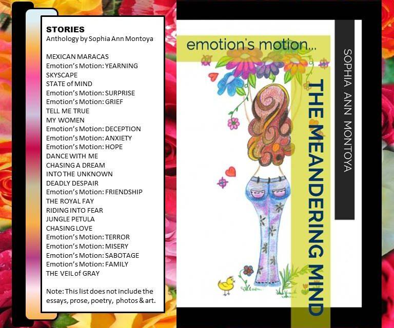 "ANTHOLOGY: Sophia Ann Montoya's ""the meandering mind . emotion's motion"""