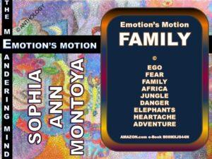 Story by Sophia Ann Montoya entitled Emotion's Motion FAMILY
