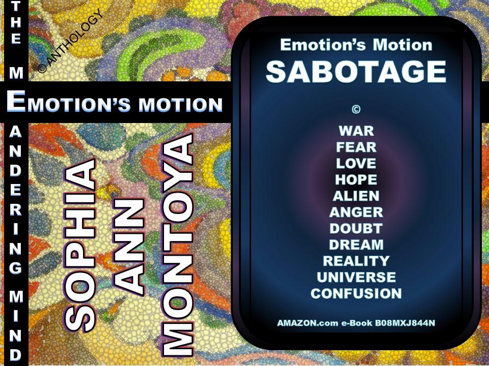 Story by Sophia Ann Montoya entitled Emotion's Motion SABOTAGE